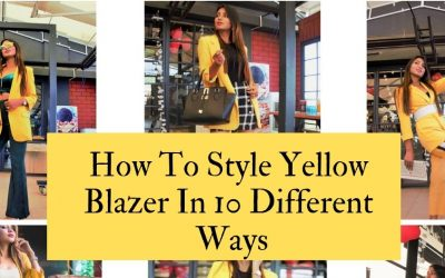 Styling A Yellow Blazer In 10 Different Ways!
